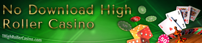 No-Download-High-Roller-Casino